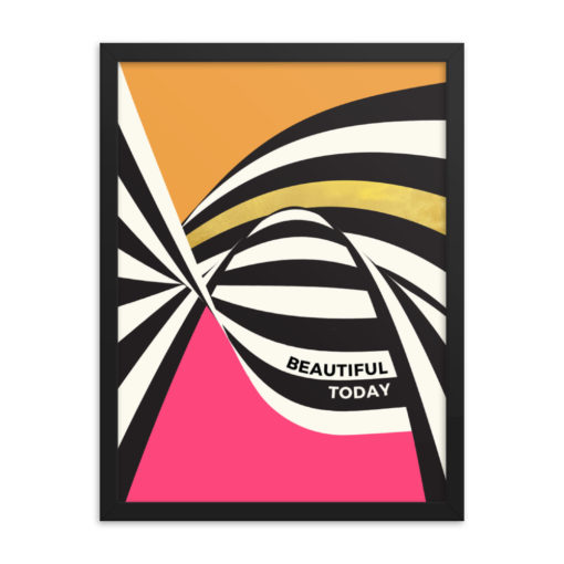 Beautiful Today – framed poster