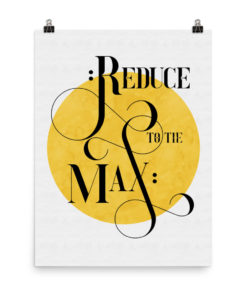 reduce to the max