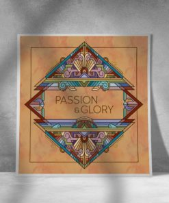 Passion and Glory