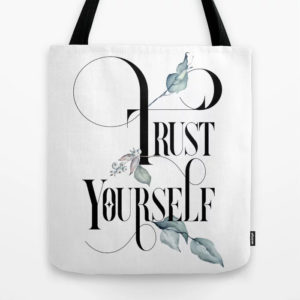 Trust Yourself! – Tote Bag