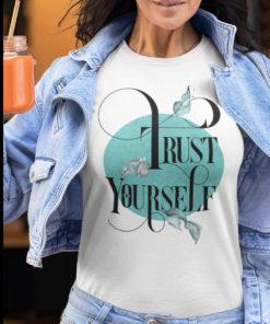 Trust Yourself T-Shirt
