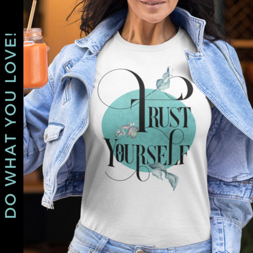 Trust Yourself T-Shirt