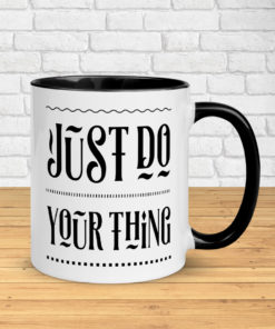 Just do your thing – Classic Mug
