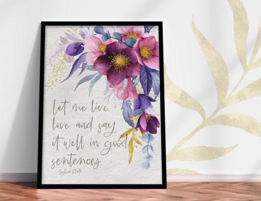 Let me live, love...