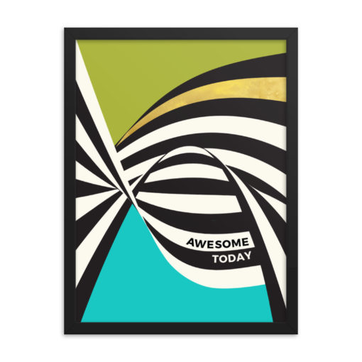 Awesome Today – framed poster