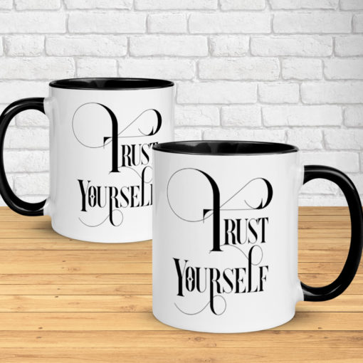 Trust Yourself – Classy Mug