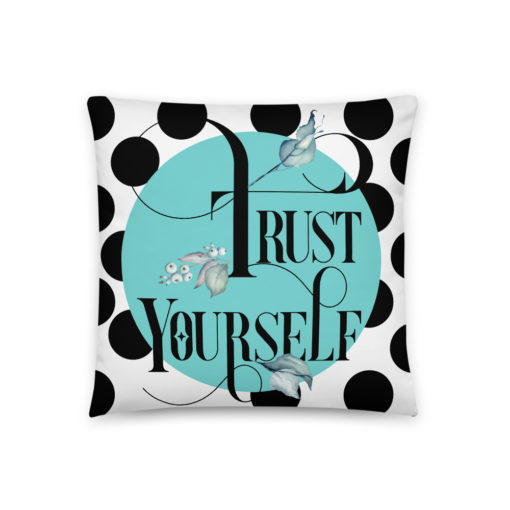 Trust Yourself – Pillow